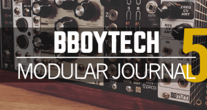 BBoyTech Modular Journal Episode 5