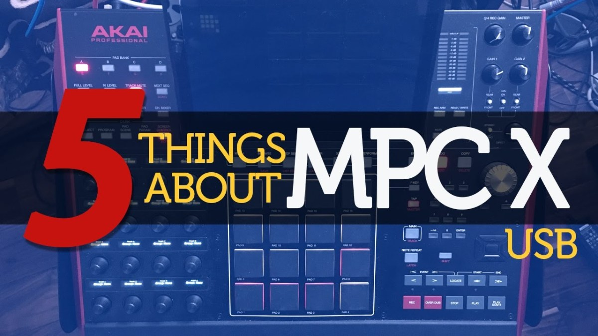 5 Things About MPC X - USB