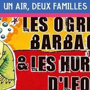 Un Air, Deux Familles : Les Ogres De Barback + Les Hurlements d'Léo