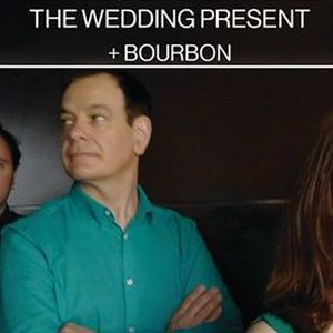 The Wedding Present + Bourbon