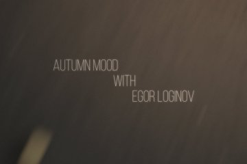 Video thumbnail for vimeo video Egor Loginov: Autumn Mood Edit - Be-Mag
