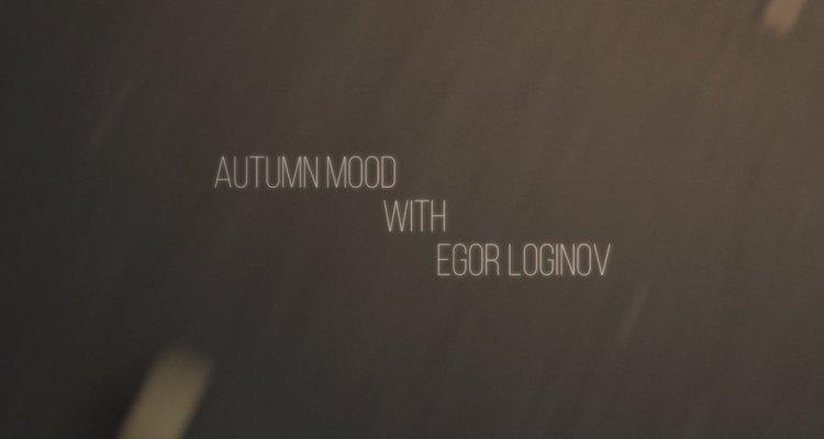 Video thumbnail for vimeo video Egor Loginov: Autumn Mood Edit - Be-Mag