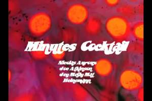 Video thumbnail for vimeo video minutes coctail - atkinson, auroux, mcfly and heinemann  - Be-Mag