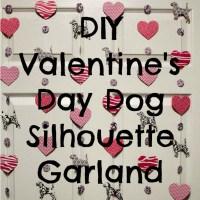 DIY Valentine's Day Dog Silhouette Garland