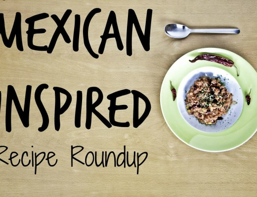 Mexican Inspired Recipe Roundup - 11 delicious dishes anyone can make!