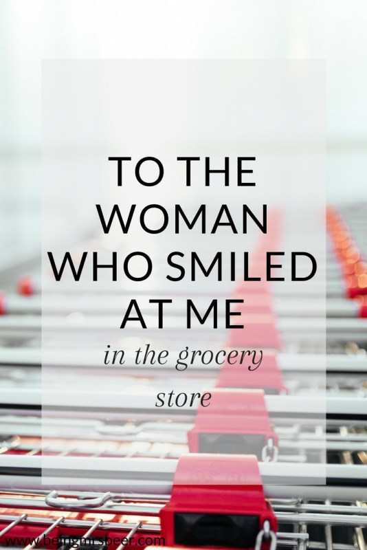 To the Woman Who Smiled in the Grocery Store (1)