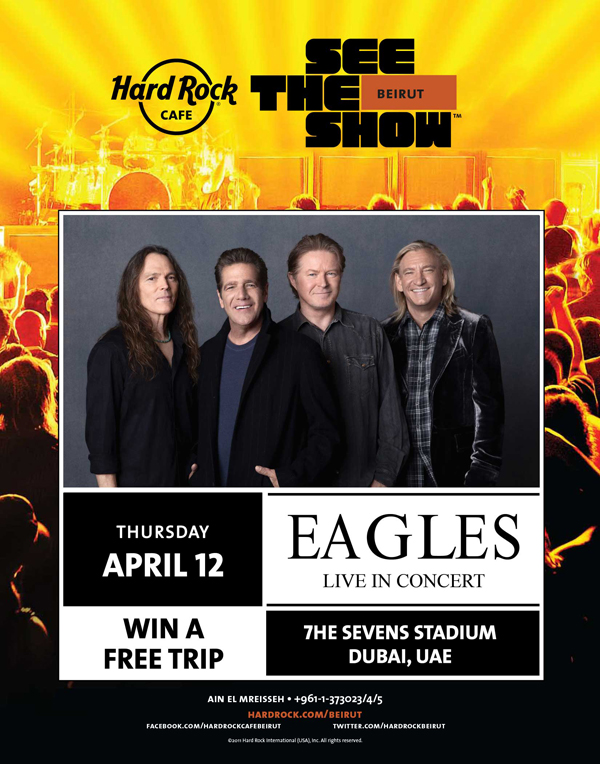 Visit the Hard Rock Café Beirut for Your Chance to See The Eagles Live in Dubai!