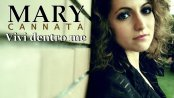 mary cannata - vivi dentro me