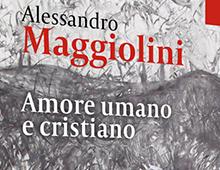 Cover book | Amore umano e cristiano | Alessandro Maggiolini