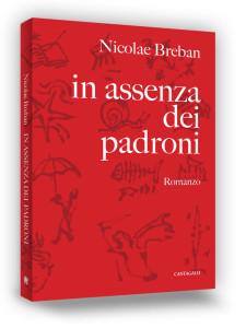 Book cover | In assenza dei padroni | Nicolae Breban | Edizioni Cantagalli | Siena | 2013