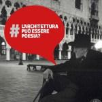 Programma | L'architettura può essere poesia? | Open Zona Toselli | Arte dell'Architettura | Siena ~ 2015