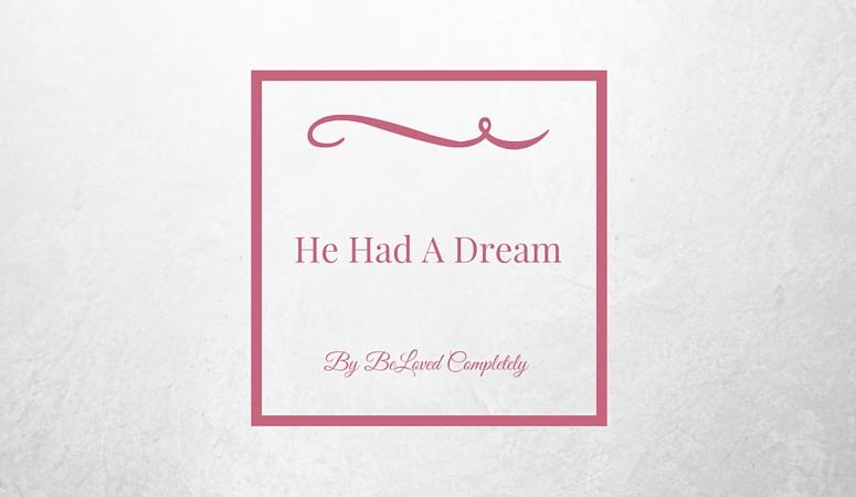 He Had A Dream