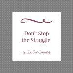 Don't Stop the Struggle