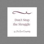 Don't Stop the Struggle