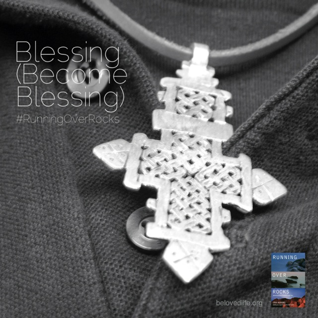 beloved life: blessing (become blessing)
