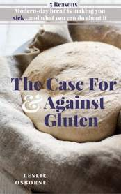 The case for and against gluten