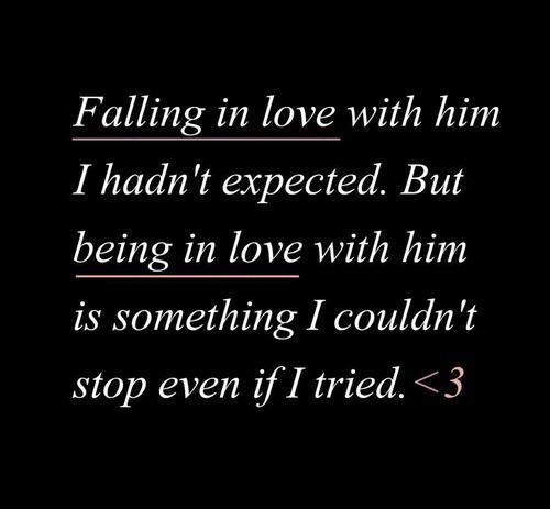 Best Love Quotes For Him Pictures : Falling in love with him , i hadnt expected. but being in love with