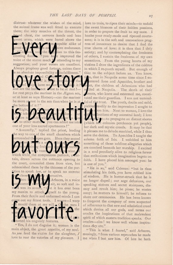 Quotes About A Love Story : ... love story is beautiful but ours is my favorite Best Love Quotes