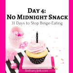 No Midnight Snack, BethanyJett.com