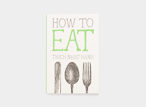 How to Eat By Thich Nhat Hanh