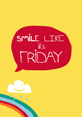 Smile Like It's Friday Print
