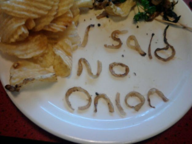 Witty Comments I said no onion