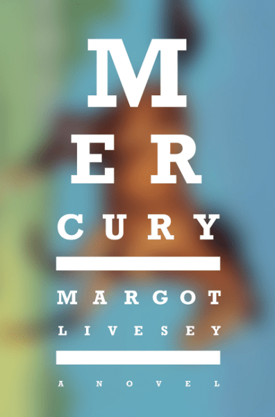 Review: Mercury, by Margot Livesey