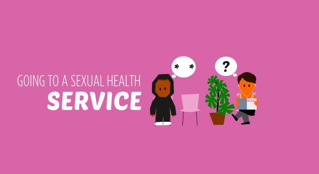 Going to a sexual health service