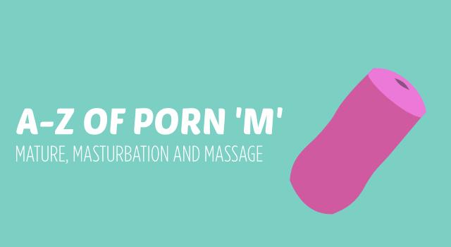 A-Z Of Porn – 'M'