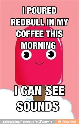 Redbull in my coffee