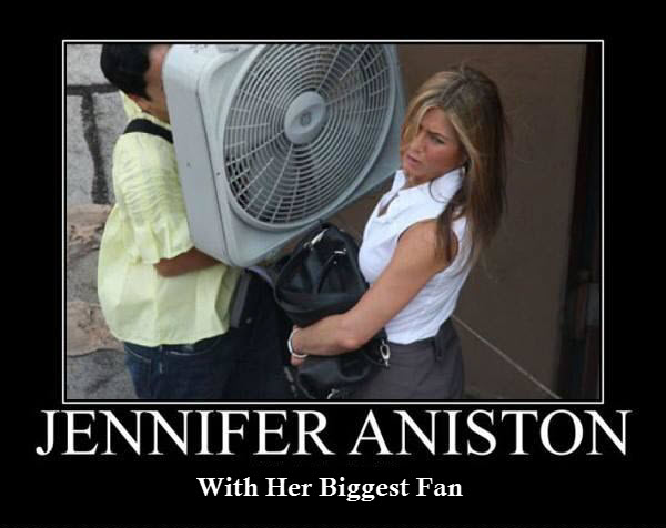 Annistons biggest fan