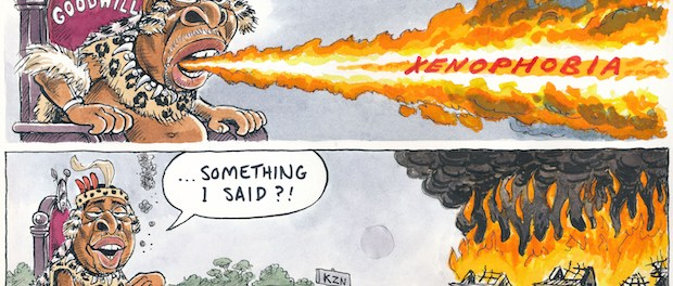 From zapiro.com: RANJENI MUNUSAMY of Daily Maverick offered this pithy comment: Zulu King Goodwill Zwelithini has up to now not said anything that has had a major impact on life and politics in post-democracy South Africa. He has just been there, presiding and chewing up a large proportion of KwaZulu-Natal's budget. Suddenly His Majesty has been catapulted in the spotlight after his royal musings sparked a wave of violent xenophobic attacks. It is has fallen on government and the police to try to contain the violence, with even the security cluster ministers trundling out trying to clean up the mess. The king, meanwhile, has been the one receiving an apology instead of making one.