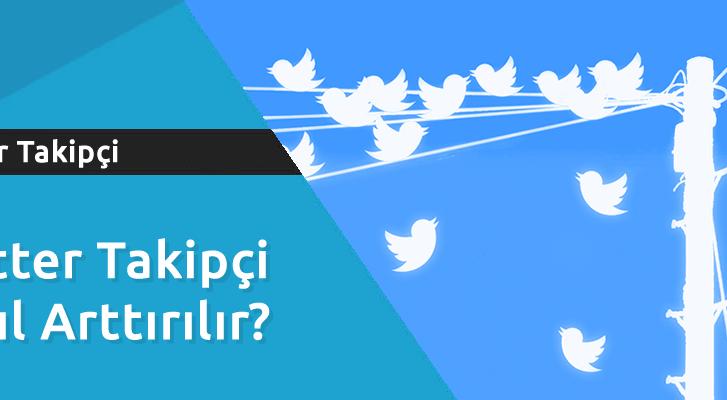 Twitter Takipçi Nasıl Artırılır