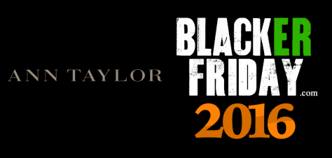 Ann Taylor Black Friday 2016