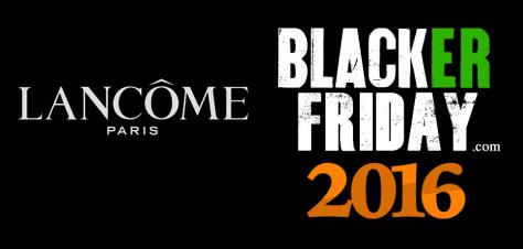 Lancome Black Friday 2016