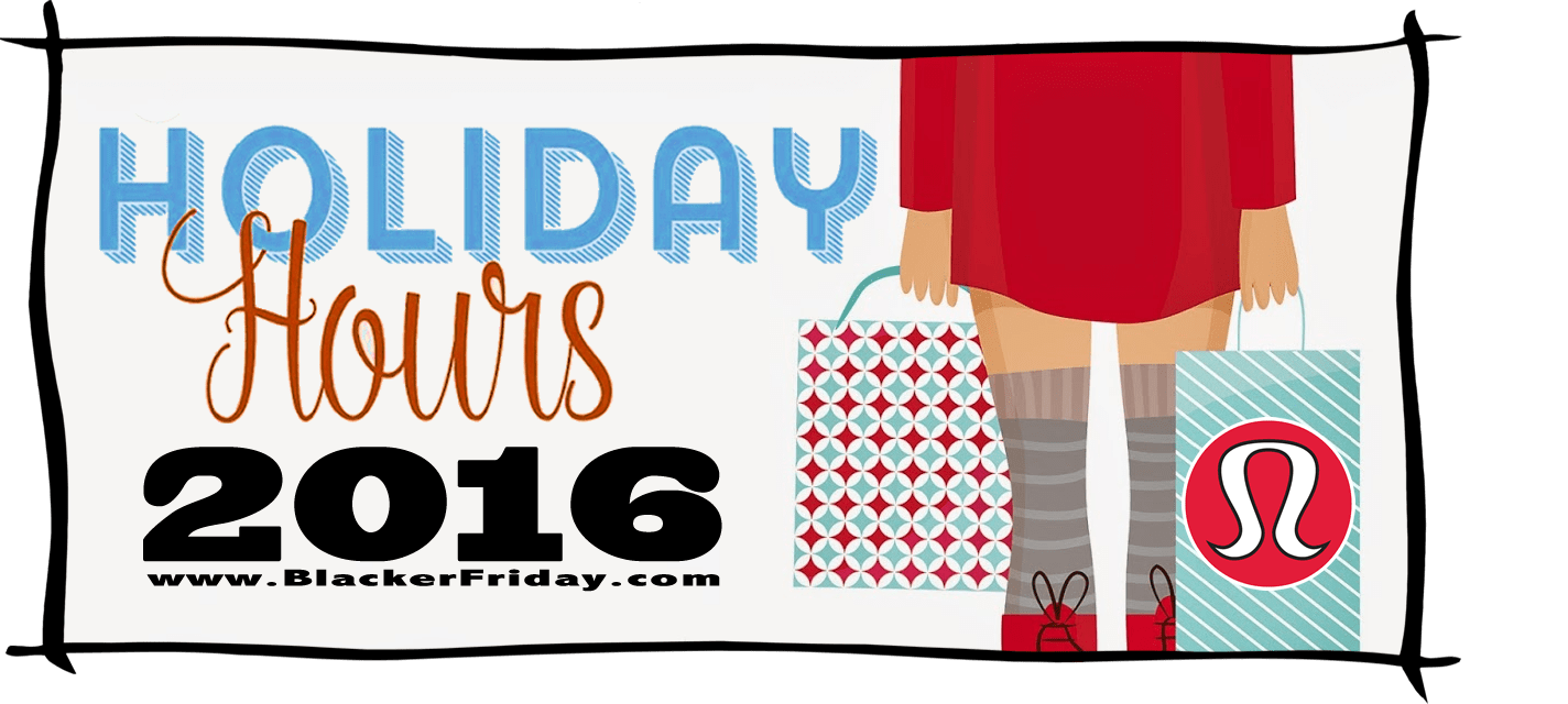 Lululemon Black Friday Store Hours 2016