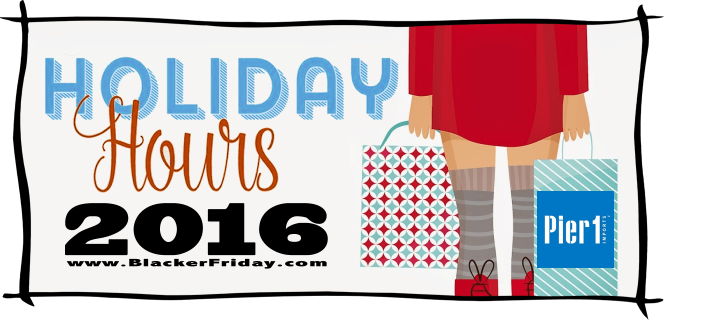 Pier 1 Imports Black Friday Store Hours 2016