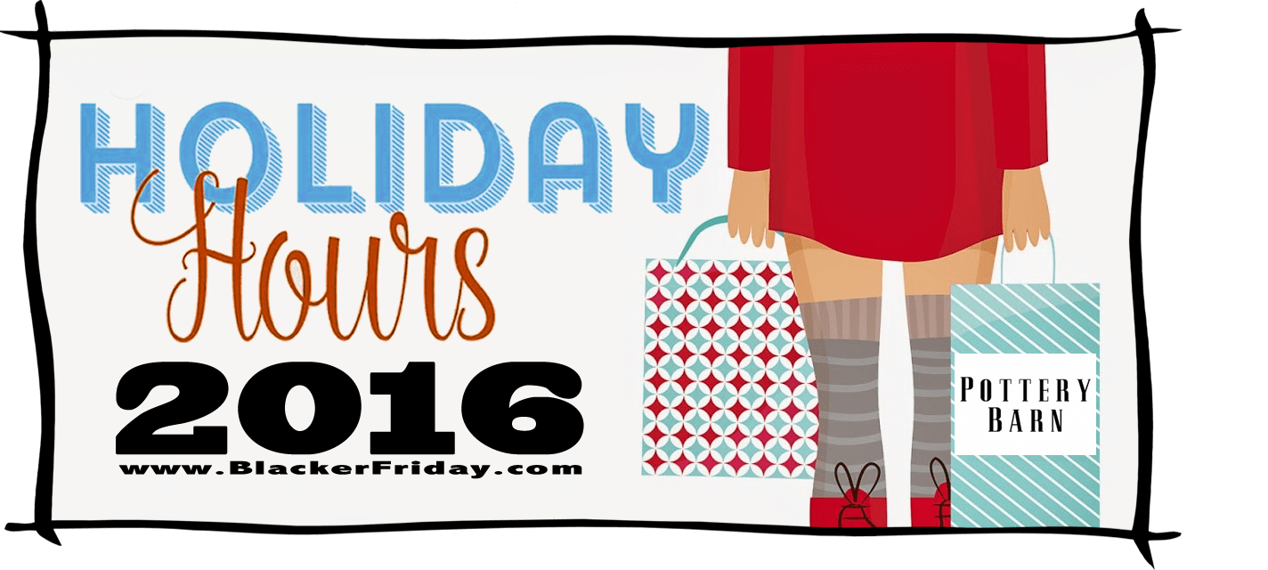 Pottery Barn Black Friday Store Hours 2016