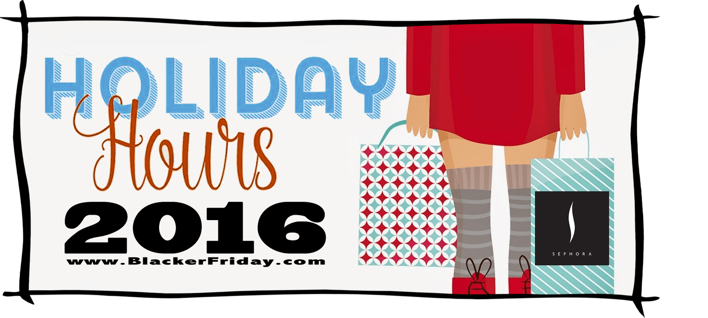 Sephora Black Friday Store Hours 2016