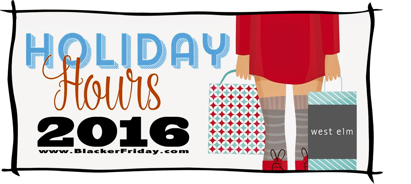 West Elm Black Friday Store Hours 2016