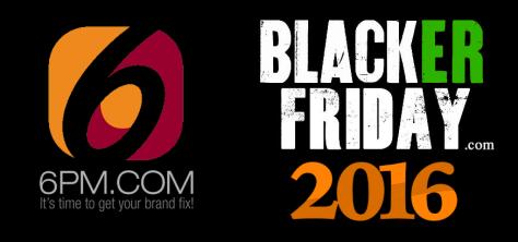 6PM Black Friday 2016
