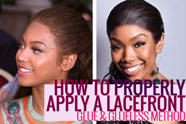 how to properly apply a lacefront wig via the glue and glueless method.
