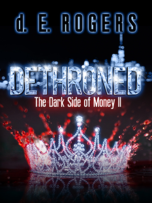 Dethroned: Dark Side of Money by d.E. Rogers