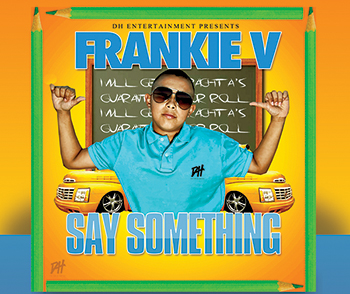 Frankie V Say Something Single