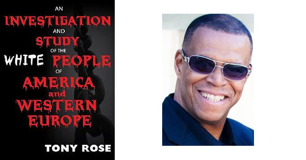 Investigation of White People By Tony Rose