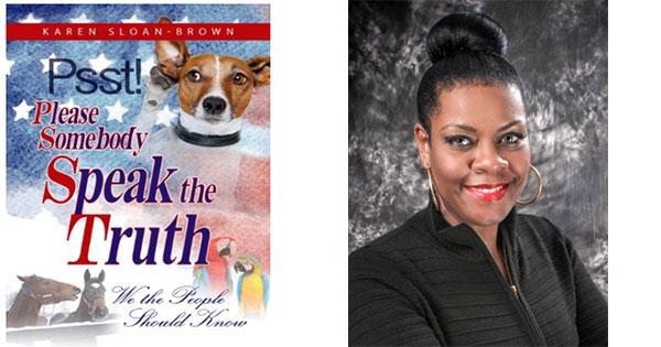 Pssst Please Somebody Speak Truth by Dr. Karen Sloan-Brown