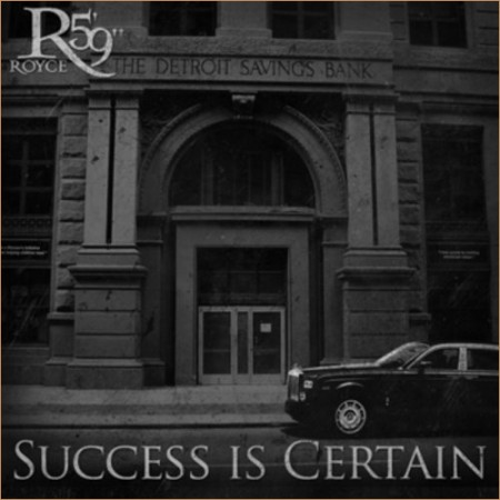 royce da 5´9˝ success is certain