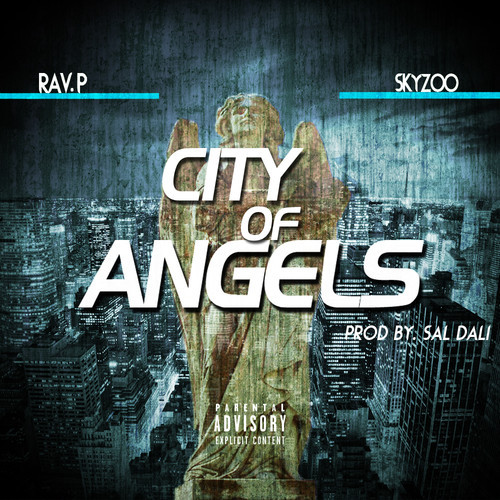 Rav.P - City of Angels feat Skyzoo