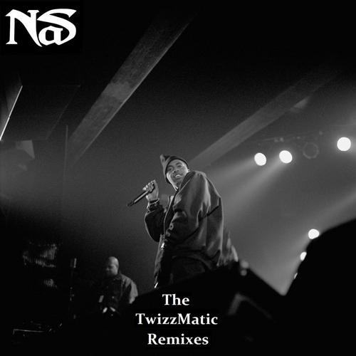 Nas (the Twizzmatic Remixes)