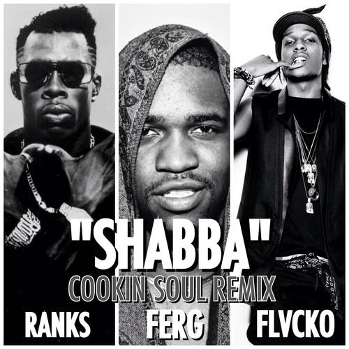 A$AP FERG ft. Shabba Ranks & A$AP Rocky - SHABBA (Cookin Soul remix)